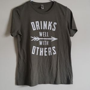 """Green/Gray """"Drinks Well With Others"""" T-Shirt"""